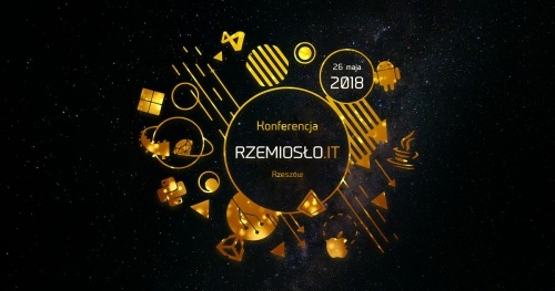 Rzemiosło IT - 26 maja 2018, Podkarpacki Park Naukowo-Technologiczny AEROPOLIS