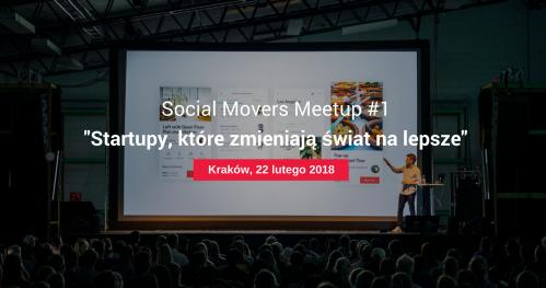 Startupy, które zmieniają świat na lepsze | Social Movers Meetup #1