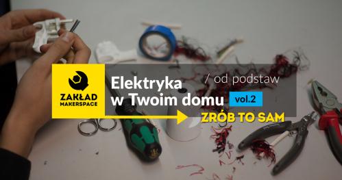 Elektryka w Twoim domu - od podstaw  / vol. 2