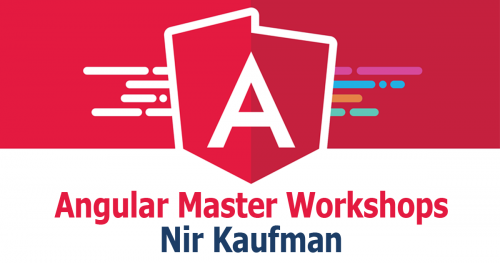 Angular Master Workshops by  Nir Kaufman