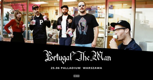 Portugal The Man: 25.06.2018 Warszawa, Palladium