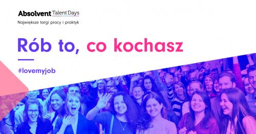 Absolvent Talent Days | Rób to, co kochasz | Gdańsk, 10 kwietnia