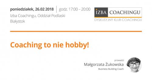 Coaching to nie hobby - Małgorzata Żukowska