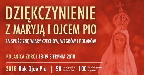 Dziękczynienie z Maryją i Ojcem Pio za spuściznę wiary Czechów, Węgrów i Polaków