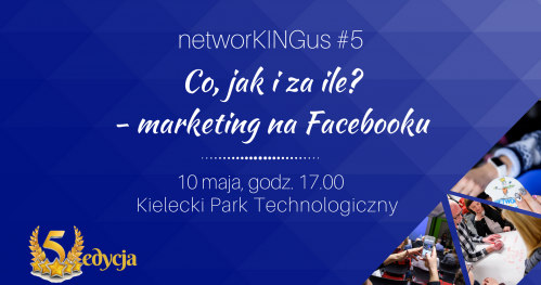 Jubileuszowe spotkanie networkingus #5 - marketing na Facebook-u