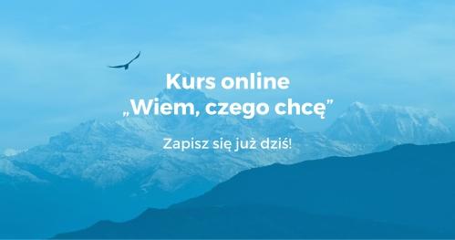 """Kurs online """"Wiem, czego chcę"""" - Luty 2018"""