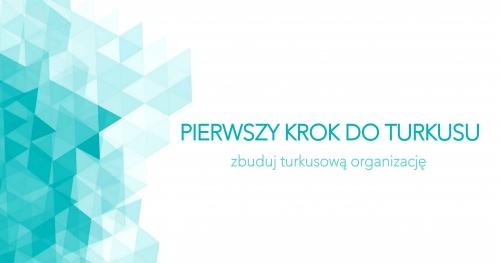 Pierwszy krok do Turkusu - zbuduj turkusową organizację - Warszawa