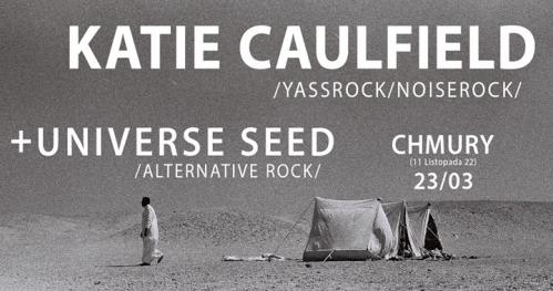 23.03 Katie Caulfield / Universe Seed - koncert
