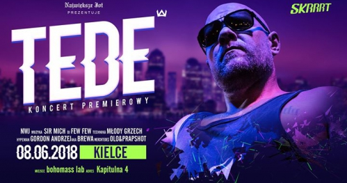TEDE #TOUrrrNE Koncert Premierowy Skrrrt // Kielce