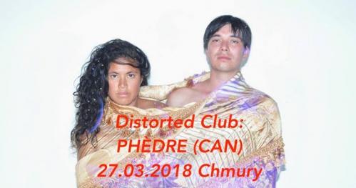 Distorted Club: Phèdre (CAN) l 27.03 l Chmury, Warszawa