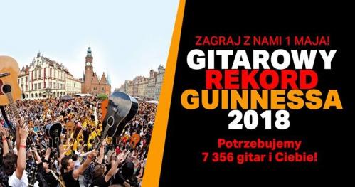 Gitarowy Rekord Guinnessa'18 - zagraj z nami 1 maja we Wrocławiu