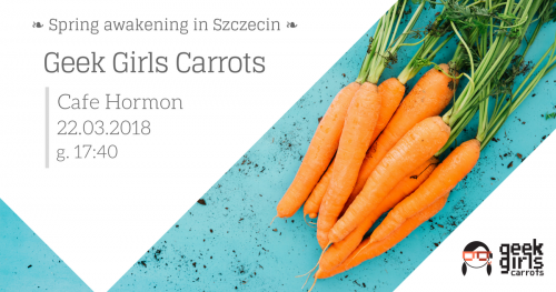 Geek Girls Carrots Szczecin - Spring awakening