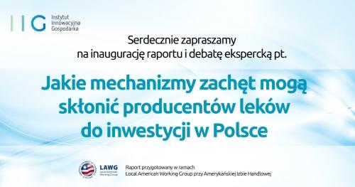 """Debata """"Jakie mechanizmy zachęt mogą skłonić producentów leków do inwestycji w Polsce?"""""""