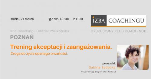 Trening akceptacji i zaangażowania. Droga do życia opartego o wartości - S.Sadecka/ DKC Poznań