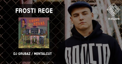 Frosti Rege, Young Midas / Dj Grubaz, MentalCut /