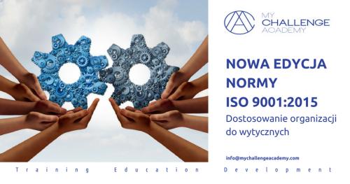 NOWA EDYCJA NORMY ISO 9001:2015. Dostosowanie organizacji do wytycznych