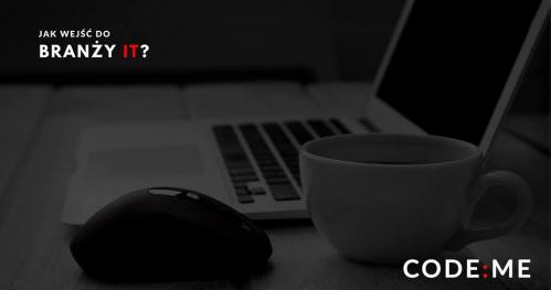 Jak wejść do branży IT? HTML5&CSS3
