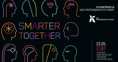 """XII Konferencja Sieci Przedsiębiorczych Kobiet """"Smarter together"""""""