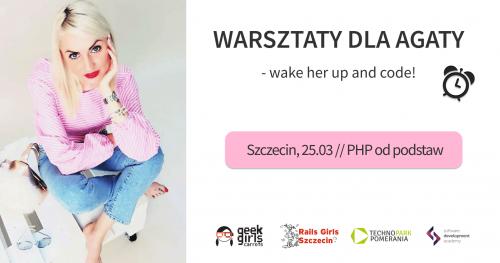 Warsztaty dla Agaty - wake her up and code!