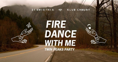Fire Dance with Me I Twin Peaks Party I lista fb free*