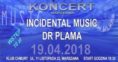 Koncert: Incidental Music + Dr Plama I 19.04 I Chmury