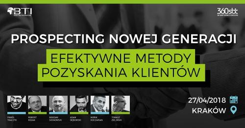 PROSPECTING NOWEJ GENERACJI - EFEKTYWNE METODY POZYSKANIA KLIENTÓW - Kraków