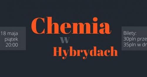 CHEMIA // Warszawa // Hybrydy // 18 maja // 20:00