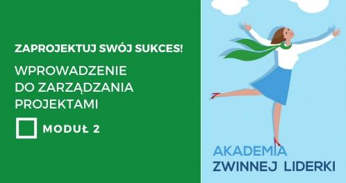 Zaprojektuj swój sukces! Wprowadzenie do zarządzania projektami. Moduł 2 - Kraków