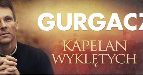 """""""Gurgacz"""" - film o kapelanie wyklętych oraz spotkanie z reżyserem"""