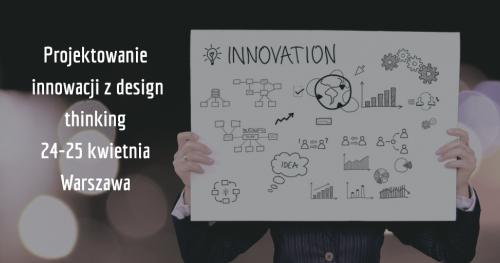 Projektowanie Innowacji z Design Thinking