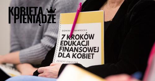 SZKOLENIE: Kobieta i Pieniądze. 7 kroków edukacji finansowej dla kobiet | KATOWICE 12.05.2018