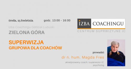 Superwizja grupowa dla coachów / Centrum Superwizyjne IC Zielona Góra