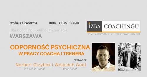 Odporność psychiczna w pracy coacha i trenera / Dyskusyjny Klub Coachingu
