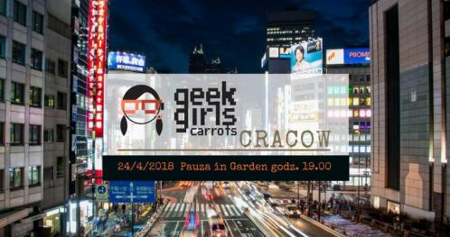 Geek Girls Carrots Cracow #April