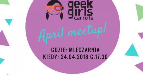 Geek Girls Carrots - WrocLove April meetup