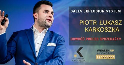 """SZKOLENIE / WARSZTAT - SPRZEDAŻ - PIOTR ŁUKASZ KARKOSZKA - """"SALES EXPLOSION SYSTEM"""" - bilety"""