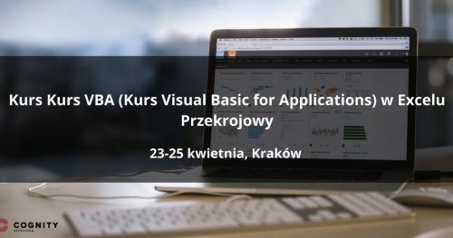 Kurs VBA (Kurs Visual Basic for Applications) w Excelu Przekrojowy - Kraków