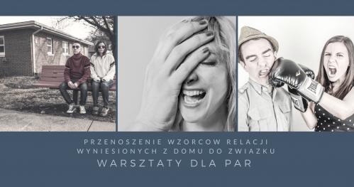 Warsztaty dla Par - przenoszenie wzorców relacji do związku | Gliwice