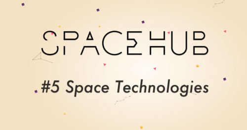 SpaceHUB #5: Space Technologies
