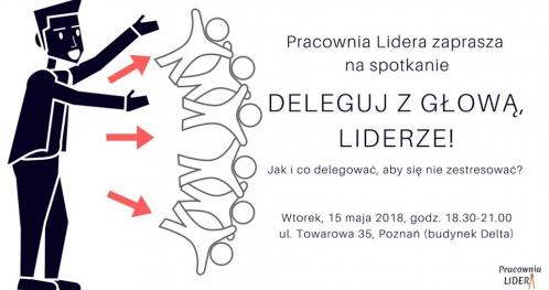 """PRACOWNIA LIDERA - #9 """"Deleguj z głową liderze!"""" - Poznań"""