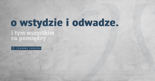 O wstydzie i odwadze [Coaching Szczecin]
