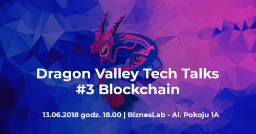 Dragon Valley Tech Talks #3 Blockchain