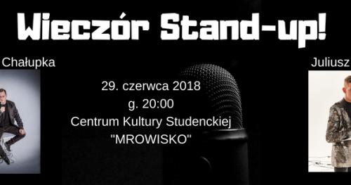 Wieczór Stand-up! Paweł Chałupka, Juliusz Sipika w Mrowisku 29. Czerwca 2018 GLIWICE