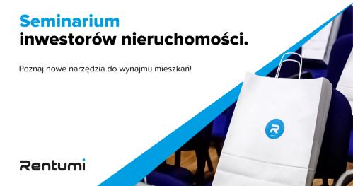 IV Seminarium inwestorów nieruchomości. Poznaj nowe narzędzia do wynajmu mieszkań!