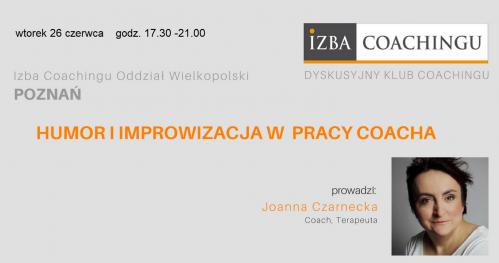 Humor i improwizacja w pracy coacha - J.Czarnecka/ DKC Poznań