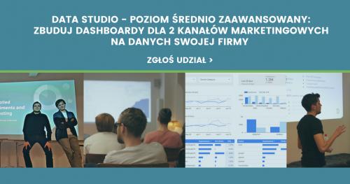 Data Studio - Poziom Średnio Zaawansowany: Zbuduj 2 dashboardy marketingowe