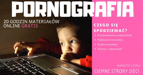 Ciemne strony sieci - PORNOGRAFIA