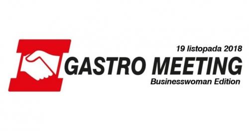 Gastro Meeting Businesswoman Edition - konferencja dla szefów kuchni, właścicieli i menedżerów biznesów gastronomicznych