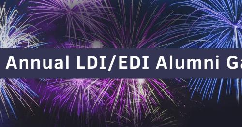 The First Annual LDI/EDI Alumni Gathering!