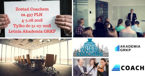 Coach profesjonalista zarabia 450 PLN za sesję. Szkolenie: Coach - poziom podstawowy (Letnia Akademia GRKP 2018)